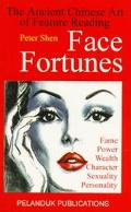Face Fortunes The Ancient Chinese Art of Feature Reading