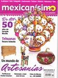 Revista mexicanísimo. Abrazo a una pasión. Número 77. Un mundo de artesanías