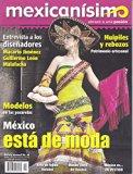 Revista mexicanísimo. Abrazo a una pasión. Número 49. México está de moda