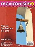 Revista mexicanísimo. Abrazo a una pasión. Número 2. Nuevas tendencias del arte