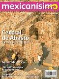 Revista mexicanísimo. Abrazo a una pasión. Número 3. Central de abasto