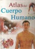Atlas del cuerpo humano / Atlas of the Human Body (Spanish Edition)