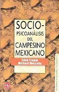 Sociopsicoanalisis del campesino mexicano : estudio de la economia y la psicologia de una co...