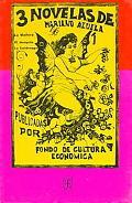 3 Novelas De Mariano Azuela LA Malhora, Eldesquite, LA Luciernaga