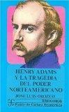 Henry Adams y la tragedia del poder norteamericano (Breviarios) (Spanish Edition)