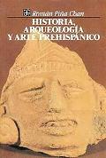 Historia, arqueologia y arte prehispanico (Antropologa) (Spanish Edition)