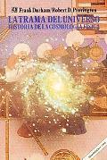 La trama del universo : historia de la cosmologia fisica (Seccion de Obras de Ciencia y Tecn...