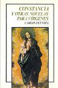 Constancia Y Otras Novelas Para Virgenes