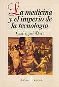 La medicina y el imperio de la tecnologia/ The Medicine and the Technological Empire (Spanis...