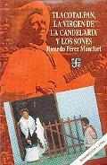 Tlacotalpan, la virgen de la Candelaria y los sones (Historia) (Spanish Edition)