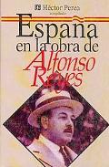 Espana En La Obra De Alfonso Reyes