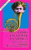 Como Escuchar la Musica - Aaron Copland - Paperback