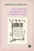 Las grandes tendencias de la mistica judia/ The Great Tendacies of the Jewish Mistic (Spanis...