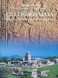 El Cosmos Maya: Tres Mil Anos Por la Senda de los Chamanes