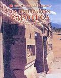 LA Civilizacion Zapoteca Como Evoluciono LA Sociedad Urbana En El Valle De Oaxaca
