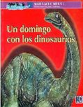 Domingo Con Los Dinosaurios/ a Sunday With the Dinosaurs