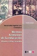Rostros Históricos de la Educación : Miradas, Estilos, Recuerdos