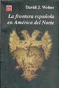 La frontera espanola en America del Norte (Spanish Edition)
