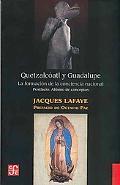QuetzalcAtl Y Guadalupe: La Formacin de la Conciencia Nacional En MXico