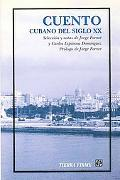 Cuento Cubano Del Siglo Xx Seleccion Y Notas De Jorge Fornet Y Carlos Espinosa Dominguez, Pr...