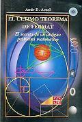 El Ultimo Teorema de FERMAT: El Secreto de UN Antiguo Problema Matematico