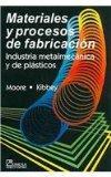 Materiales y Procesos de Fabricacion/ Manufacturing, Materials and Processes: Industria Meta...