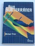 Agua subterranea / Introducing Groundwater (Spanish Edition)