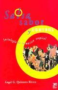 Salsa, sabor y control / Salsa, Flavour and Control Sociologia de la musica tropical / Socio...