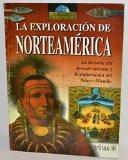 La Exploracion De Norteamerica (Spanish Edition)