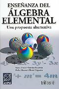 Ensenanza de algebra elemental/ The Teaching of Elementary Algebra: Una Propuesta Alternativ...