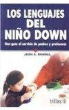 Los lenguajes del nio down / The Languages of the Child with Down Syndrome: Una gua al servi...