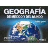Geografia de Mexico y del mundo/ Geography of Mexico and the World: Primer Grado/ First Grad...
