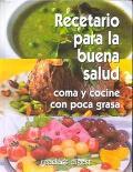Rectario Para LA Buena Salud Coma Y Cocine Con Poca Grasa