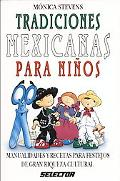Tradiciones Mexicanas Para Ninos/ Mexican Traditions for Children Manualidades Y Recetas Par...