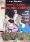 Como agua para chocolate (Coleccion Fabula) (Coleccion Fabula) (Spanish Edition)