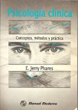 Psicologia Clinica. Conceptos, metodos y practica. E. Jeery Phares