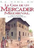 La Vida En La Casa De Un Mercader Medieval