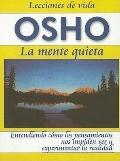 Osho : La Mente Quieta
