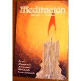 Meditacion Metodo y Practica (Esoterismo y Realidad, 23)