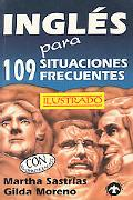 Ingles Para 109 Situaciones Frecuentes / English for 109 Common Situations