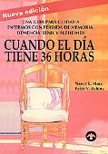 Cuando El Dia Tiene 36 Horas / The 36 Hour Day:A Family Guide to Caring for Persons with Alz...