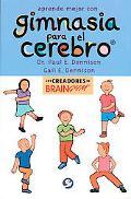 Aprende Mejor Con Gimnasia Para El Cerebro / Brain Gym Simple Activities for Whole Brain Lea...