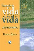 Cuando la vida ya no es vida: Eutanasia?