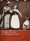 AnAnales del cine en Mexico, 1895-1911, vol. 4-I. 1898: Una guerra imperial (Spanish Edition)