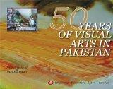 50 Years of Visual Arts in Pakistan