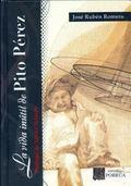 Vida Inutil de Pito P'Rez (Hc) (Spanish Edition)