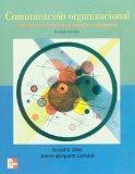 Comunicacion Organizacional. Principios y practicas para negocios y practicas (Spanish Edition)