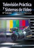 Television Practica Y Sistemas De Video / Basic Television and Video Systems
