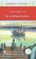 En LA Ultima Frontera/ At the Last Frontier
