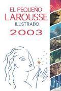 El Pequeno Larousse Ilustrado 2003